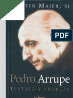 Maier, Martin - Pedro Arrupe, Testigo y Profeta