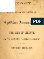 "Report of the Judge Advocate General on ""The Order of American Knights,"" alias ""The Sons of Liberty"". A western conspiracy in aid of the Southern Rebellion"