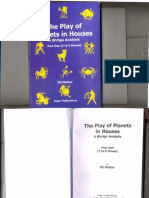 The Play of Planets in Houses Volume 1