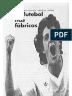 O Futebol nas Fábricas - Fatima Martin Rodrigues Ferreira Antunes