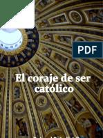 24052597 El Coraje de Ser Catolico