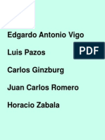 Vigo, Pazos, Ginzburg, Romero, Zabala