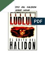Robert Ludlum El Grito de Halidon