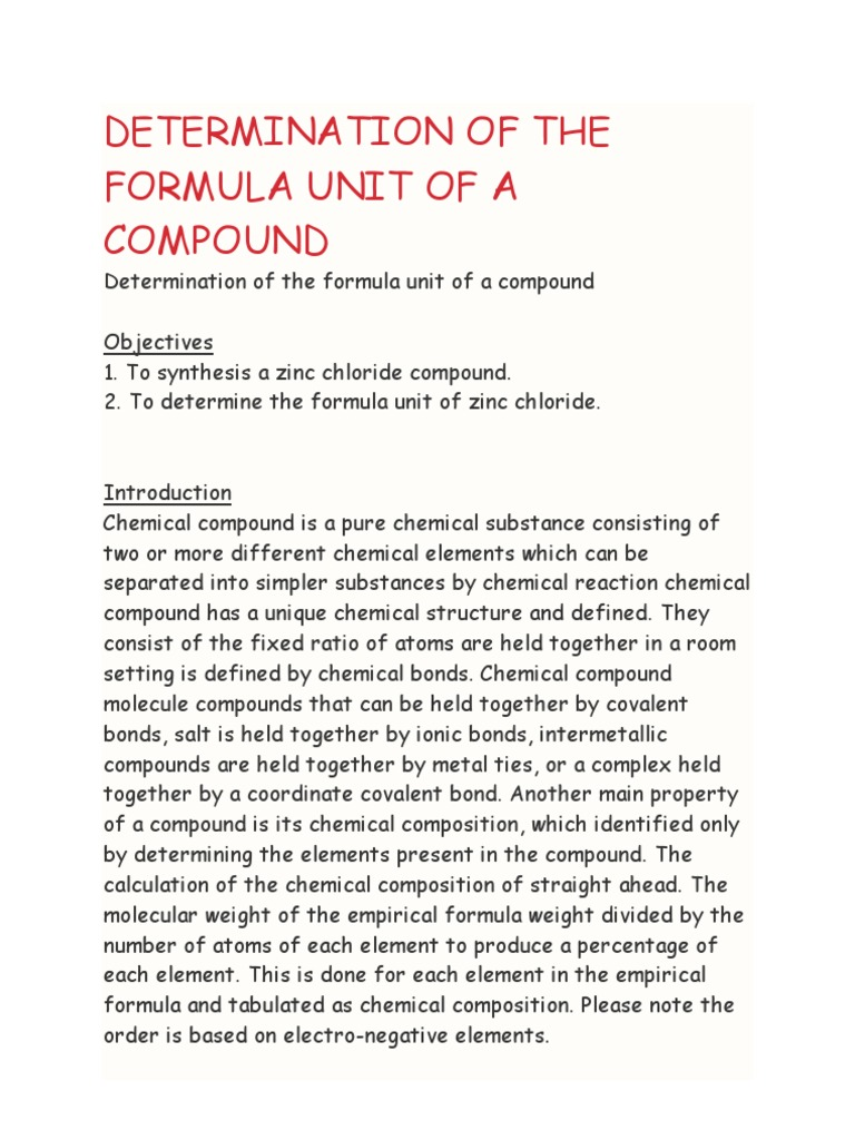 determination of the formula unit of a compound essay 1)the crucible is weighed and the exact mass is recorded 2)approximately 02g  of zinc is placed into the crucible and the crucible with its contain is weighed.