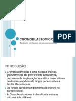 CROMOBLASTOMICOSE.pptx