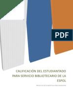Calificación del estudiantado para el servicio bibliotecario de la ESPOL - Proyecto de Estadística (1er Parcial).