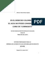 """EN EL DERECHO COLOMBIANO EL AGUA NO PUEDE CONSIDERARSE COMO """"COMMODITY"""" - NO HAY BASES (CONSTITUCIONALES NI LEGALES)  PARA UN """"MERCADO DEL AGUA"""""""