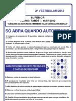 Prova Superior -Tarde _15!07!2012