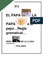El papa o la papa...