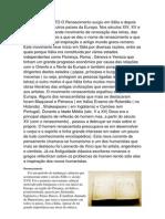 O RENASCIMENTO O Renascimento surgiu em Itália e depois espalhou