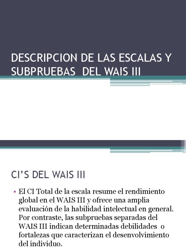 Descripcion de Las Escalas y Subpruebas Del Wais