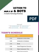 Introduction to Arts & Bots Workshop (2013 Version)