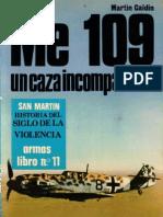 San Martin Libro Armas 11 Me-109 Un Caza Incomparable