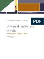 Sengupta Universal Health Care in India Making It Public May2013