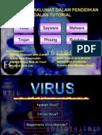Virus, Spyware, Malware, Trojan