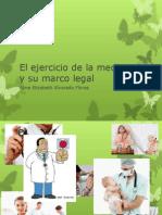 El Ejercicio de La Medicina y Su Marco