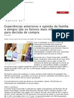 Experiências anteriores e opinião da família e amigos são os fatores mais influentes para decisão de compra / Ibope 2012