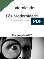 modernidade e pós modernidade