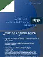 Articulacin = Continuidad y Coherencia Educativa