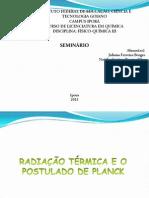Apresentação- Radiação Térmica e o Postulado de Planck