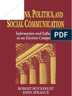 (Cambridge Studies in Public Opinion and Political Psychology) R. Robert Huckfeldt, John Sprague, James H. Kuklinski, Robert S. Wyer, Stanley Feldman-Citizens, Politics and Social Communication_ Infor