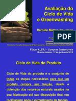 Haroldo Mattos de Lemos, presidente do Instituto Brasil PNUMA - Avaliação do Ciclo de Vida dos Produtos e Sustentabilidade