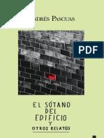El sótano del edificio y otros relatos  /  Andrés Pascuas