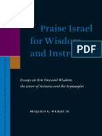 Benjamin G. Wright III - Praise Israel for Wisdom and Instruction Essays on Ben Sira and Wisdom...