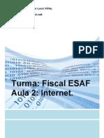 Aula 2 - Internet - Fiscal ESAF - Outubro 2008 -Enviado Em 1-12-08