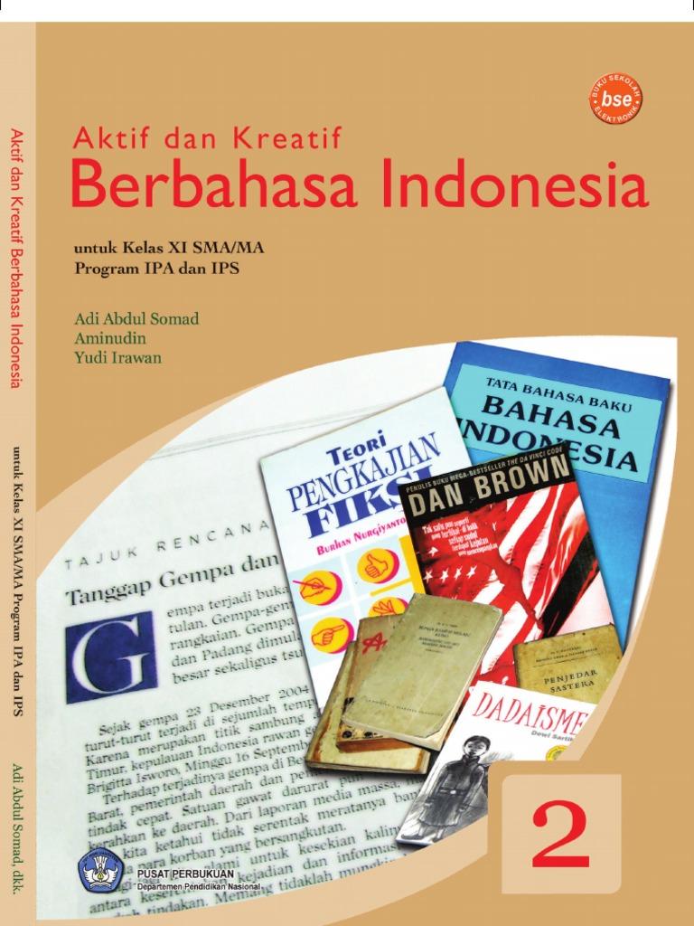 AKTIF DAN KREATIF BAHASA INDONESIA UNTUK KELAS XI SMAMA PS IPA DAN IPS. 4e89265f94