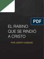 Judith Cabaud - El Rabino que se rindió a Cristo