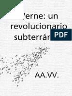 AA. VV. - Verne, Un Revolucionario Subterraneo