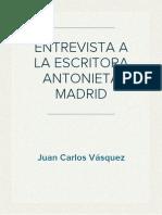 Entrevista a La Escritora Antonieta Madrid por Juan Carlos Vásquez
