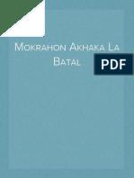 Mokrahon Akhaka La Batal