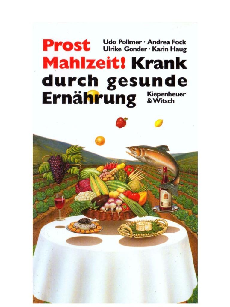 Prost Mahlzeit ! Krank Durch Gesunde Ernährung