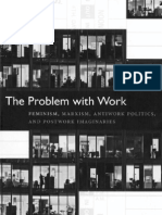 Weeks, Kathi - The Problem With Work. Feminism, Marxism, Antiwork Politics, And Postwork Imaginaries