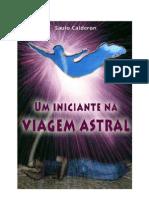Um Iniciante Na Viagem Astral - Saulo Calderon
