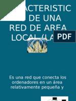 Caracteristicas de Una Red de Area Local