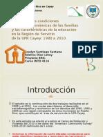 Estudio de las condiciones sociales y económicas de las familias y las características de la educación en la Región de Servicio de la UPR Cayey