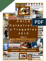 Chile, Catástrofes y Tragedias 2012, Vol. II, Transporte, Mineria y Delincuencia
