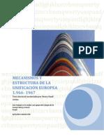 Mecanismos y Estructura de La Unificacion Europea