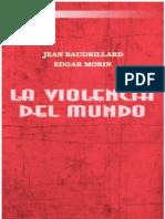 baudrillard-y-edgar-morin-la-violencia-del-mundo.pdf