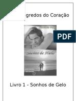 Antonella Pizzi - Série Segredos do Coração - 01 - Sonhos de Gelo (Rev. RS & RTS)