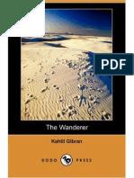 The Wanderer - Kahlil Gibran