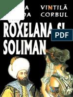 Roxelana Si Soliman Mircea Burada Si Vintila Corbul Ed Lucman 2004 Bucuresti