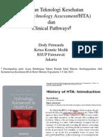 Dody Firmanda 2013 - Health Technology Assessment dan Clinical Pathways Kementerian Kesehatan RI 3-5 Juli 2013
