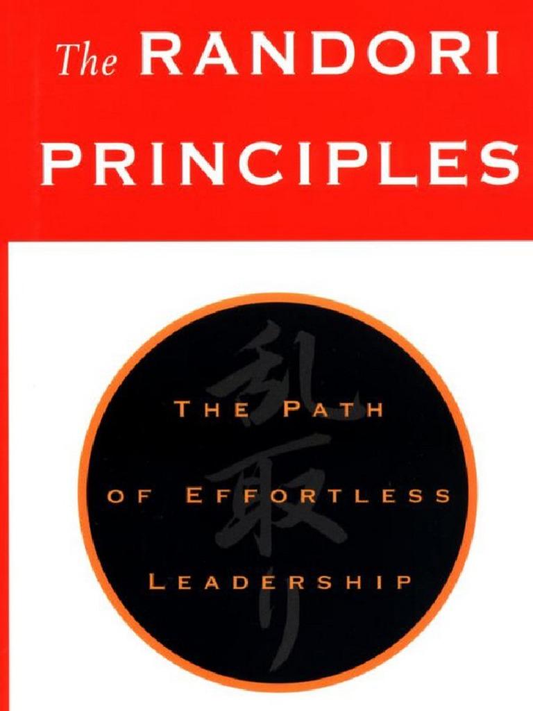 The Randori Principles-The Path of Effortless Leadership (2002)   Aikido    Leadership