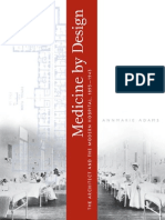 Annmarie Adams Medicine by Design the Architect and the Modern Hospital 1893 1943 Architecture Landscape and Amer Culture 2008