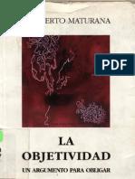 Humberto Maturana La Objetividad Un Argumento Para Obligar