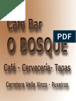 Cafe-Bar O bosque 8 x 6